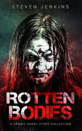 amazon bargain ebooks Rotten Bodies: A Zombie Short Story Collection Horror by Steven Jenkins