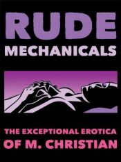 amazon bargain ebooks Rude Mechanicals Erotic Fiction by M. Christian