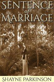 bargain ebooks Sentence of Marriage Historical Fiction by Shayne Parkinson