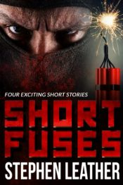 amazon bargain ebooks Short Fuses Action Adventure by Stephen Leather