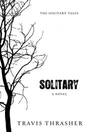 amazon bargain ebooks Solitary: A Novel Young Adult/Teen by Travis Thrasher
