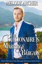 bargain ebooks The Billionaire's Marriage Bargain (Clean Billionaire Fake Marriage Romance Series Book 1) Clean Contemporary Romance by Melody Archer