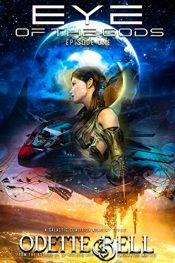 bargain ebooks The Eye of the Gods Episode One Science Fiction Adventure by Odette C. Bell
