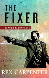 amazon bargain ebooks The Fixer, Season 1: Complete Thriller by Rex Carpenter