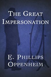 amazon bargain ebooks The Great Impersonation Classic Thriller by E. Phillips Oppenheim