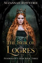 amazon bargain ebooks The Heir of Logres (Pendragon's Heir Book 3)Historical Fantasy by Suzannah Rowntree