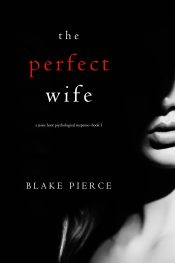 bargain ebooks The Perfect Wife Psychological Suspense Thriller by Blake Pierce