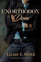 bargain ebooks Unorthodox Dom Erotic Romance by Lilah E. Noir