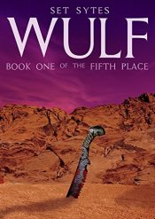 amazon bargain ebooks WULF Scifi/Fantasy Adventure by Set Sytes