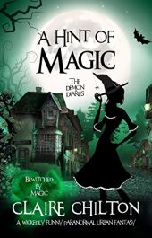 amazon bargain ebooks A Hint of Magic: Bewitched by Magic (The Demon Diaries) Horror Comedy by Claire Chilton
