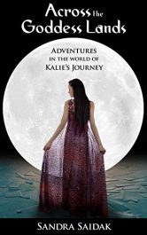 amazon bargain ebooks Across the Goddess Lands: Adventures in the World of Kalie's Journey Historical Fiction Adventure by Sandra Saidak
