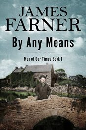 amazon bargain ebooks By Any Means (Men of Our Times Book 1) Historical Fiction by James Farner