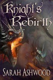 bargain ebooks Knight's Rebirth Fantasy by Sarah Ashwood