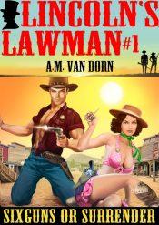 bargain ebooks Lincoln's Lawman #1 Western Action/Adventure by A.M. Van Dorn