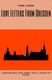 amazon bargain ebooks Love Letters From Dresden Romance by Mark Biggs