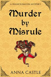 amazon bargain ebooks Murder by Misrule Historical Mystery by Anna Castle