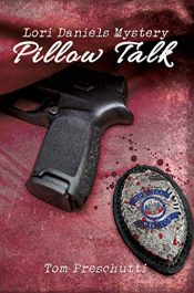 amazon bargain ebooks Lori Daniels Mystery: Pillow Talk Police Procedural Mystery/Thriller by Tom Preschutti