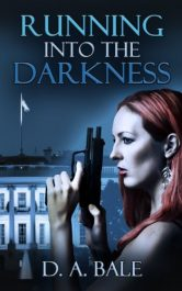 amazon bargain ebooks Running into the Darkness Espionage Thriller by D.A. Bale