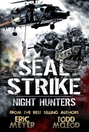 amazon bargain ebooks SEAL Strike: Night Hunters Action Adventure by Todd McLeod & Eric Meyer