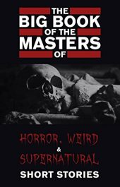 amazon bargain ebooks The Big Book of the Masters of Horror, Weird and Supernatural Short Stories Horror by Multiple Authors