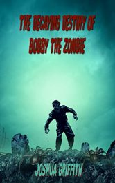 amazon bargain ebooks The Decaying Destiny of Bobby the Zombie Comedy Horror by Joshua Griffith
