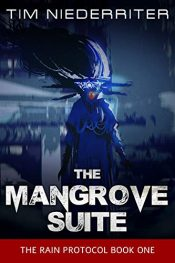 amazon bargain ebooks The Mangrove Suite Science Fiction by Tim Niederriter