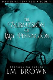 bargain ebooks The Submission of Lady Pennington Erotic Romance by Em Brown
