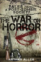 amazon bargain ebooks The War On Horror: Tales From A Post-Zombie Society Horror by Nathan Allen