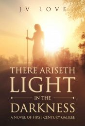 bargain ebooks There Ariseth Light in the Darkness Historical Adventure by JV Love