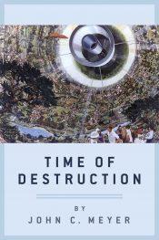 amazon bargain ebooks Time of Destruction Science Fiction by John C. Meyer