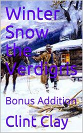 amazon bargain ebooks Winter Snow the Verdigris: Bonus Addition Historical Fiction by Clint Clay