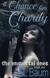 amazon bargain ebooks A Chance for Charity (The Immortal Ones Book 1) Romance by S.L. Baum