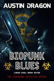 amazon bargain ebooks Biopunk Blues: The Cyberpunk Detective Series Mystery by Austin Dragon