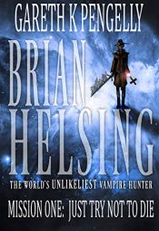 amazon bargain ebooks Brian Helsing: The World's Unlikeliest Vampire Hunter Humorous Fantasy by Gareth Pengelly