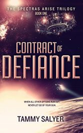 amazon bargain ebooks Contract of Defiance: Spectras Arise Trilogy, Book 1 Action Adventure/Sci-fi by Tammy Salyer