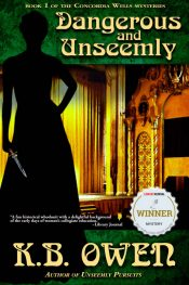 amazon bargain ebooks Dangerous and Unseemly Historical Mystery by K.B. Owen