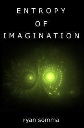 bargain ebooks Entropy of Imagination Science Fiction by Ryan Somma