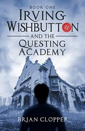 amazon bargain ebooks Irving Wishbutton and the Questing Academy Young Adult/Teen Fantasy by Brian Clopper