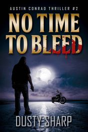amazon bargain ebooks No Time To Bleed: Austin Conrad Thriller #2  Action Adventure/Thriller by Dusty Sharp