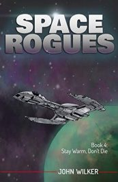 amazon bargain ebooks Space Rogues 4: Stay Warm, Don't Die Scifi Adventure by John Wilker