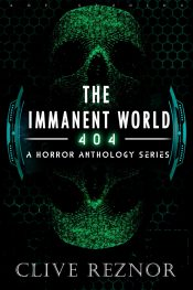 bargain ebooks The Immanent World: 404 Horror by Clive Reznor