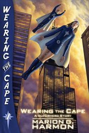 bargain ebooks Wearing the Cape Fantasy Adventure by Marion G. Harmon