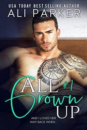 amazon bargain ebooks All Grown Up Contemporary Romance by Ali Parker