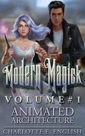 bargain ebooks Animated Architecture: Modern Magick, Volume 1 Fantasy Adventure by Charlotte E. English