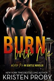 bargain ebooks Burn With Me Erotic Romance by Kristen Proby