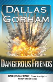 amazon bargain ebooks Dangerous Friends (A Carlos McCrary, Private Investigator, Mystery Thriller Series Book 4) Mystery/Thriller by Dallas Gorham