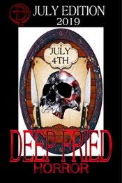 amazon bargain ebooks Deep Fried Horror July 2019 Horror by Multiple Authors