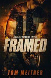 amazon bargain ebooks Framed: A Charlie Hardwick Thriller Thriller by Tom Meitner