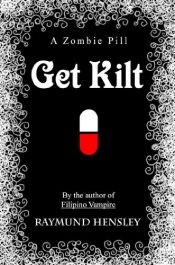 bargain ebooks Get Kilt: A Zombie Pill Horror by Raymund Hensley