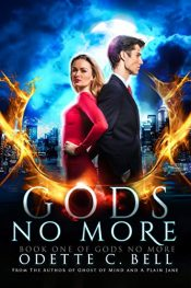 bargain ebooks Gods no More Book One Urban Fantasy by Odette C. Bell